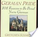 German Pride: 101 Reasons to B