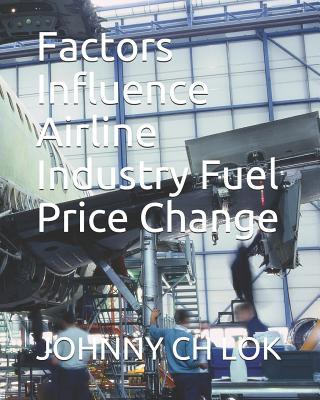 Factors Influence Airline Industry Fuel Price Change