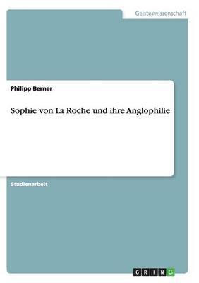 Sophie von La Roche und ihre Anglophilie