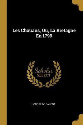 Les Chouans, Ou, La Bretagne En 1799