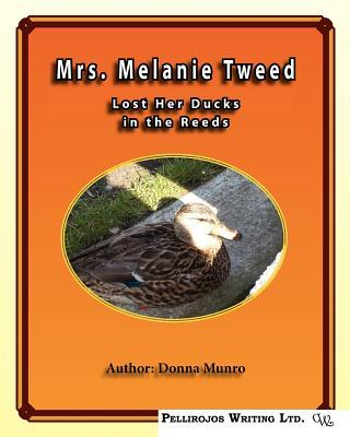 Mrs. Melanie Tweeds Lost Her Ducks in the Reeds