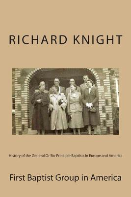 History of the General or Six-principle Baptists in Europe and America