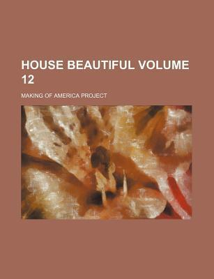 House Beautiful Volume 12
