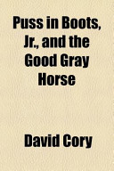 Puss in Boots, Jr , and the Good Gray Horse