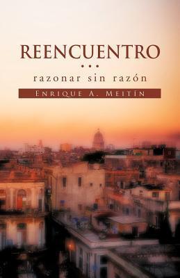 Reencuentro… razonar sin razon