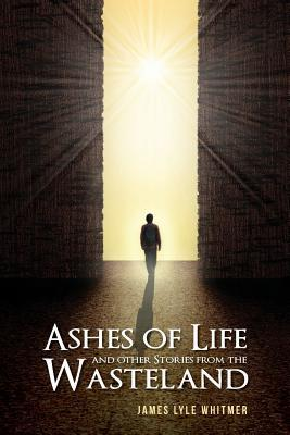 Ashes of Life and other Stories from the Wasteland