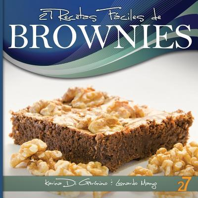 27 Recetas Fáciles de Brownies / 27 Easy Brownies Recipes