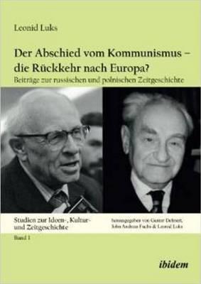 Der Abschied vom Kommunismus –- die Rückkehr nach Europa?