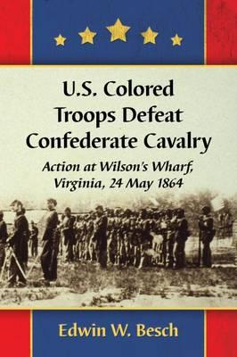 U.S. Colored Troops Defeat Confederate Cavalry