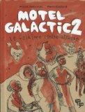 Motel Galactic, Tome 2