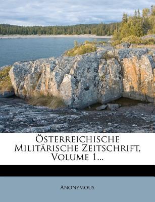 Osterreichische Militarische Zeitschrift. VII. Jahrgang, Erster Band