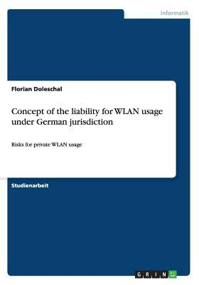 Concept of the liability for WLAN usage under German jurisdiction
