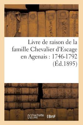 Livre de Raison de la Famille Chevalier d'Escage en Agenais