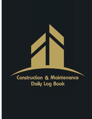 Construction & Maintenance Daily Log Book
