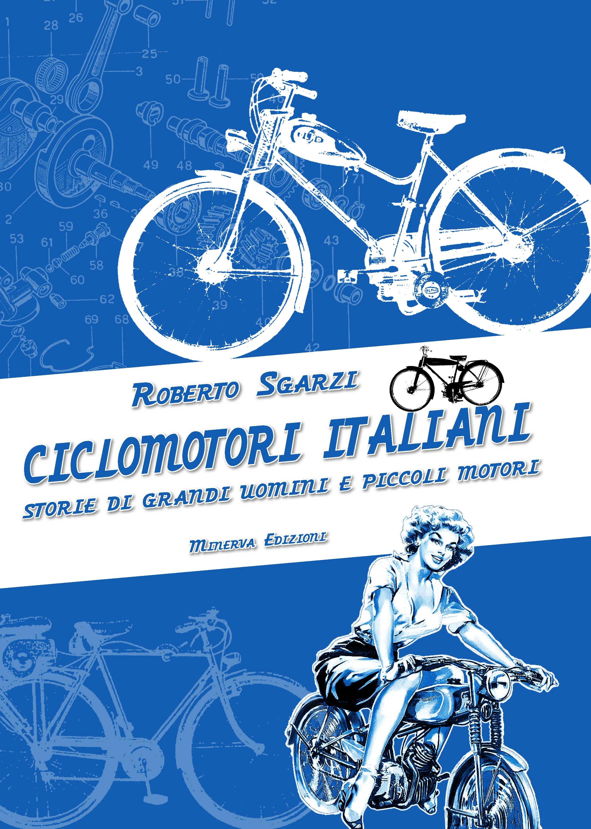 Ciclomotori italiani. Storie di grandi uomini e di piccoli motori