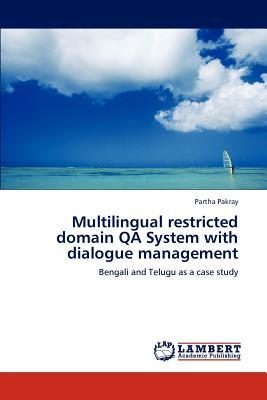Multilingual restricted domain QA System with dialogue management