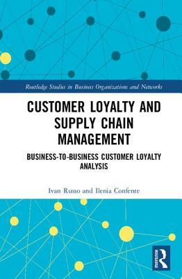 Customer Loyalty and Supply Chain Management