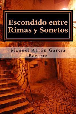 Escondido entre rimas y sonetos / Hidden between rhymes and sonnets