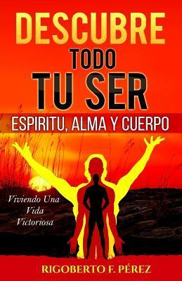 Descubre Todo Tu Ser / Discover all your soul
