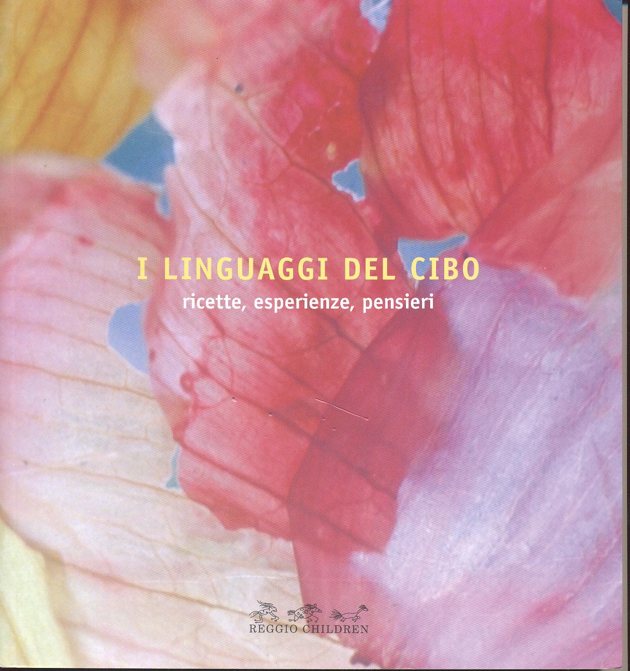 I linguaggi del cibo. Ricette, esperienze, pensieri
