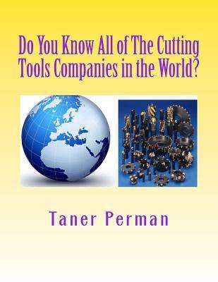Do You Know All of the Cutting Tools Companies in the World?