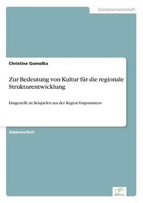 Zur Bedeutung von Kultur für die regionale Strukturentwicklung