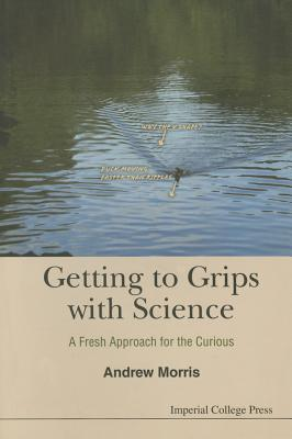 Getting to Grips with Science