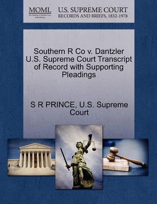 Southern R Co V. Dantzler U.S. Supreme Court Transcript of Record with Supporting Pleadings