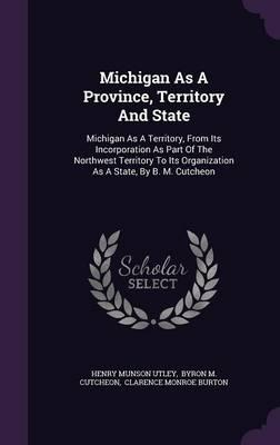 Michigan as a Province, Territory and State