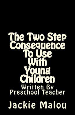 The Two Step Consequence to Use With Young Children