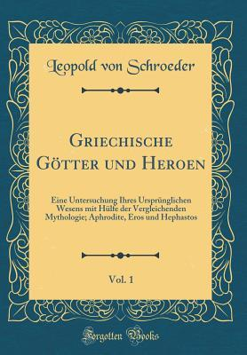 Griechische Götter und Heroen, Vol. 1