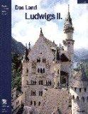 Das Land Ludwigs II