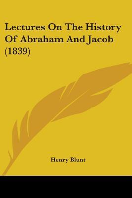 Lectures on the History of Abraham and Jacob