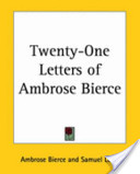 Twenty-One Letters of Ambrose Bierce