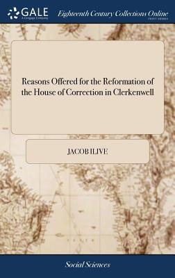 Reasons Offered for the Reformation of the House of Correction in Clerkenwell