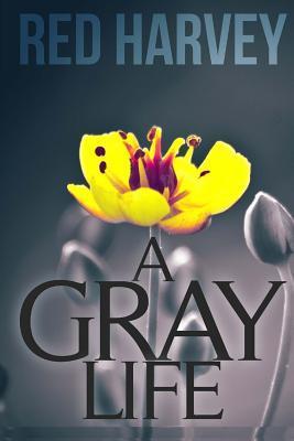 A Gray Life