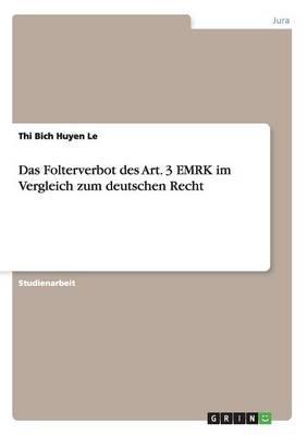 Das Folterverbot des Art. 3 EMRK im Vergleich zum deutschen Recht