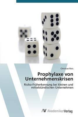 Prophylaxe von Unternehmenskrisen