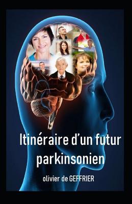 ITINERAIRE D'UN FUTUR PARKINSONIEN