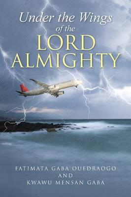 Under the Wings of the Lord Almighty