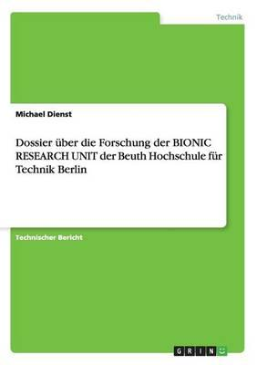Dossier über die Forschung der BIONIC RESEARCH UNIT der Beuth Hochschule für Technik Berlin