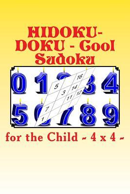 HIDOKU-DOKU - Cool Sudoku for the Child - 4 x 4 -
