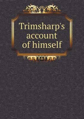 Trimsharp's Account of Himself