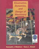 Kinematics, Dynamics, and Design of Machinery
