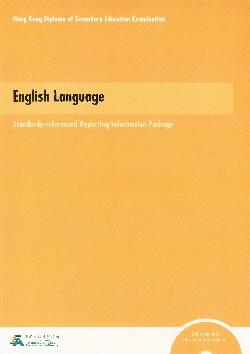 香港中學文憑考試英國語文科水平參照成績匯報資料套 Standards-referenced Reporting Information Package for the HKDSE English Language Examination