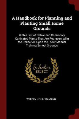 A Handbook for Planning and Planting Small Home Grounds