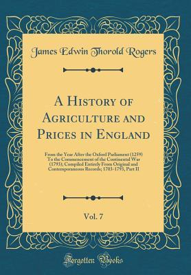 A History of Agriculture and Prices in England, Vol. 7