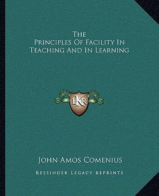 The Principles of Facility in Teaching and in Learning