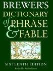 Brewer's Dictionary of Phrase and Fable, 16e