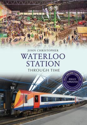 Waterloo Station Through Time